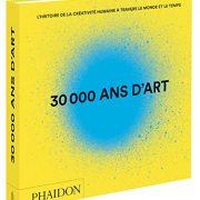 30-000-ans-dart-Lhistoire-de-la-crativit-humaine--travers-le-monde-et-le-temps-0