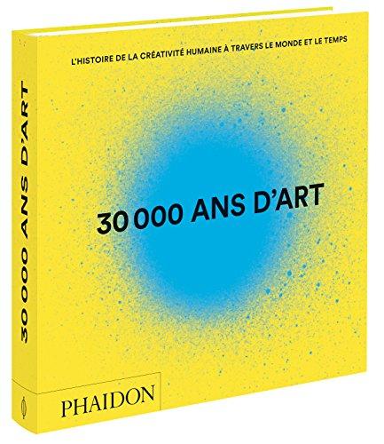 30-000-ans-dart-Lhistoire-de-la-crativit-humaine–travers-le-monde-et-le-temps-0